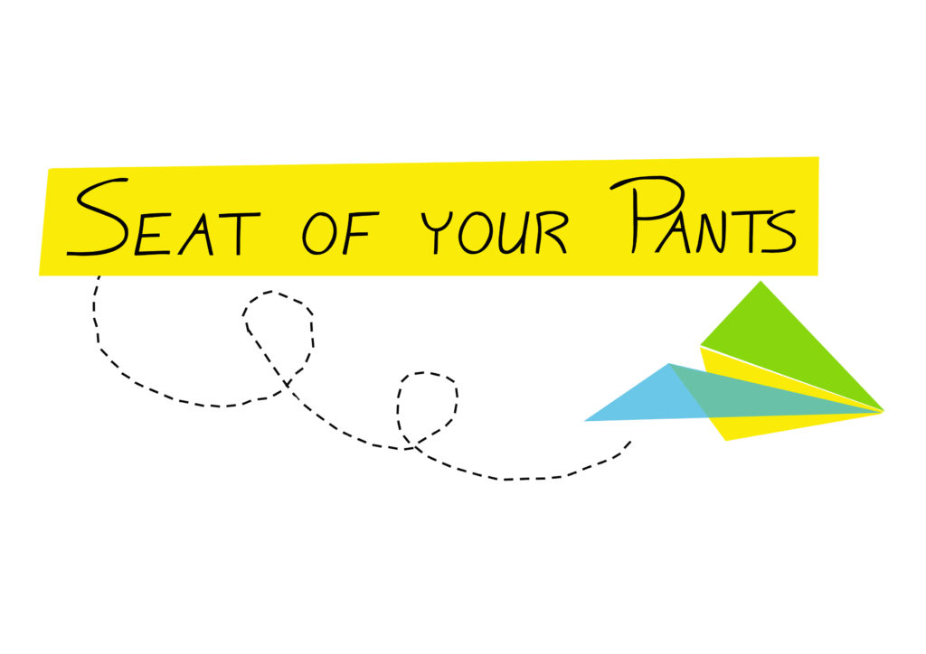 Seat of your pants 9