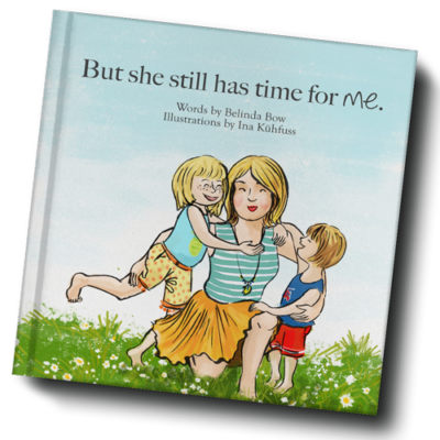 But she still has time for me – Picture Book